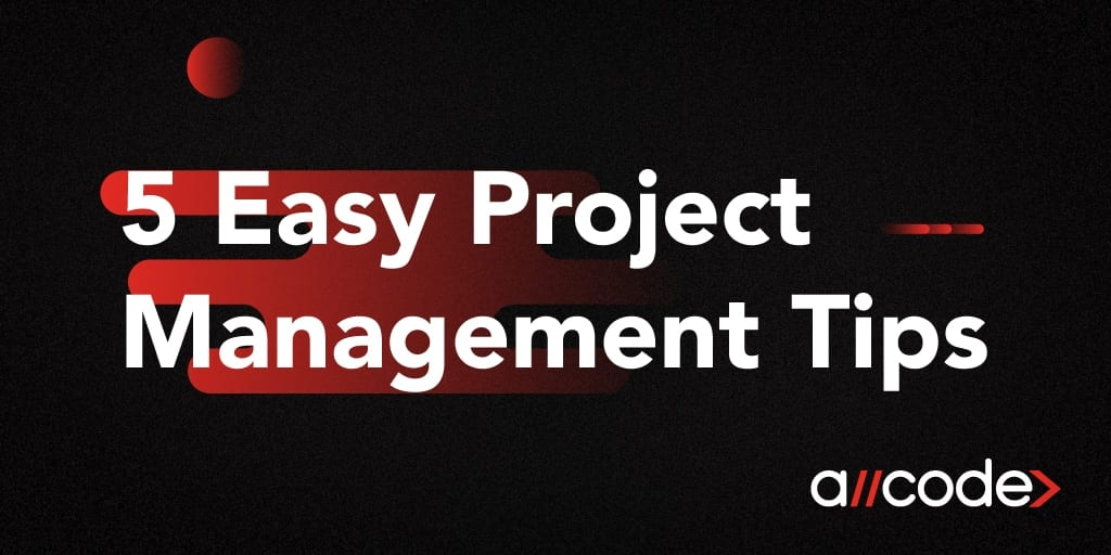 five easy project mangement tips