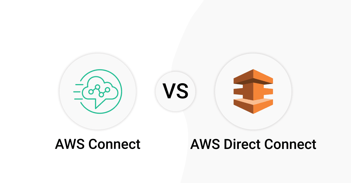 AWS Connect vs. AWS Direct Connect